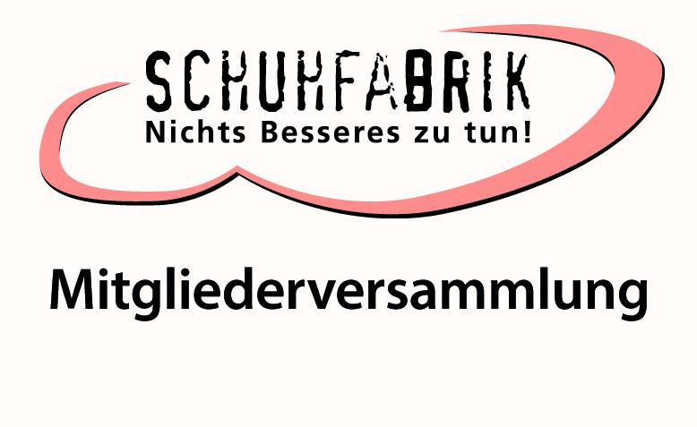 Einladung zur Jahreshauptversammlung der Initiative Bürgerzentrum Schuhfabrik e.V.