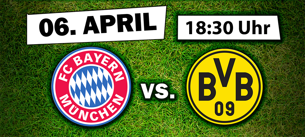 Bayern München – Borussia Dortmund auf Großleinwand!